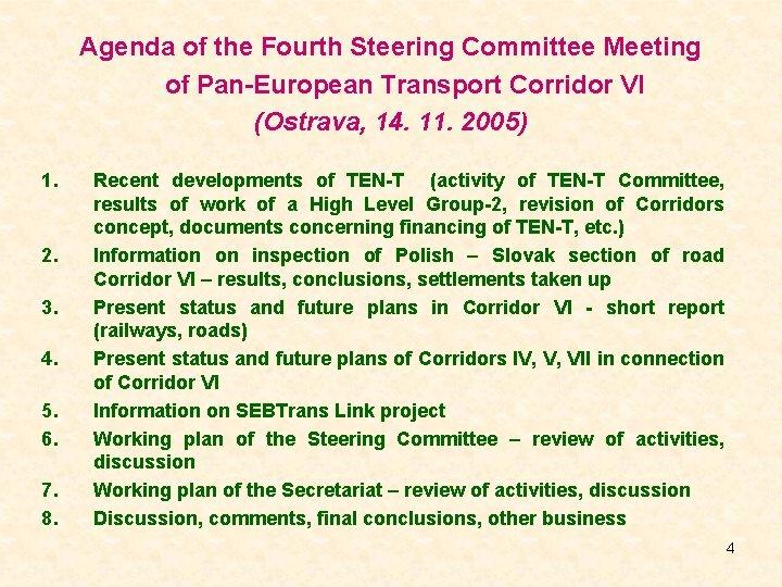 Agenda of the Fourth Steering Committee Meeting of Pan-European Transport Corridor VI (Ostrava, 14.
