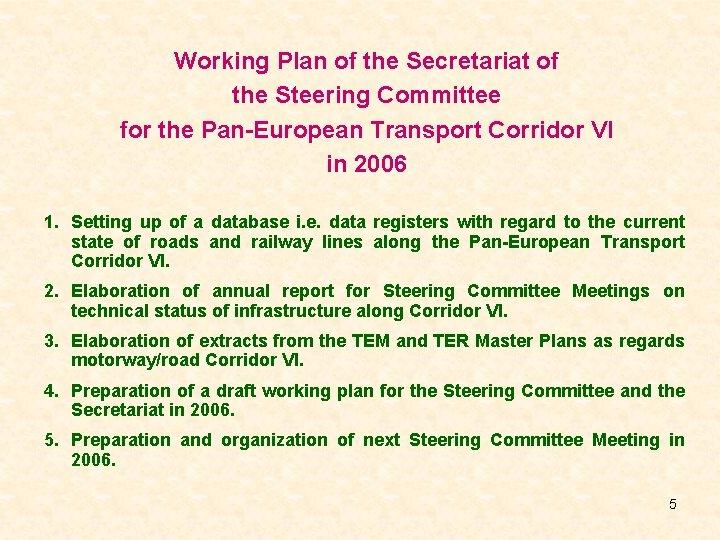 Working Plan of the Secretariat of the Steering Committee for the Pan-European Transport Corridor
