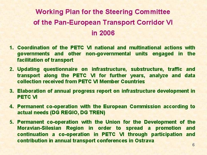 Working Plan for the Steering Committee of the Pan-European Transport Corridor VI in 2006