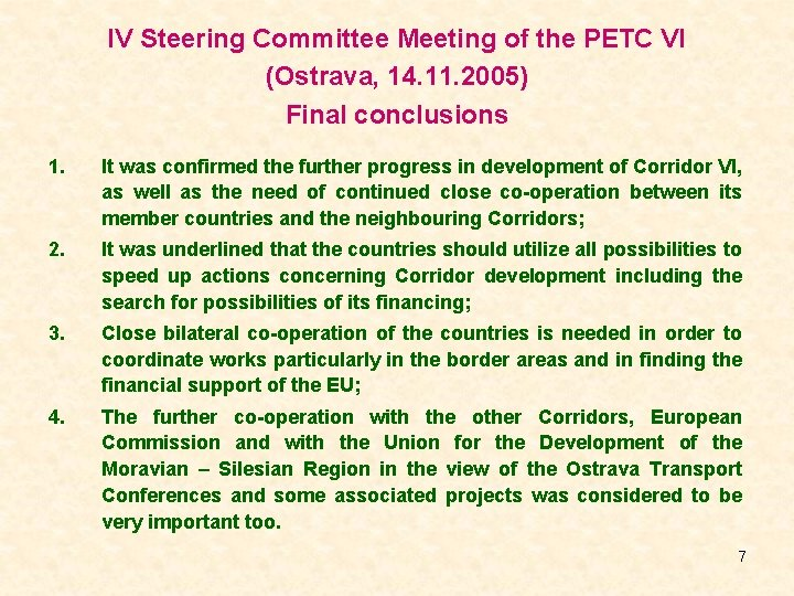 IV Steering Committee Meeting of the PETC VI (Ostrava, 14. 11. 2005) Final conclusions