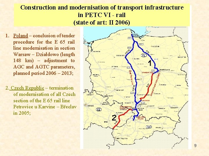 Construction and modernisation of transport infrastructure in PETC VI - rail (state of art: