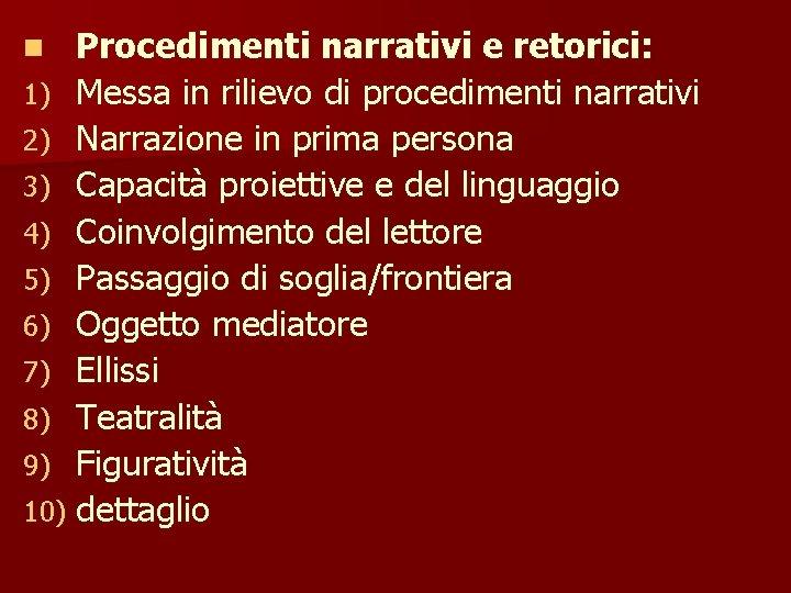 Procedimenti narrativi e retorici: 1) Messa in rilievo di procedimenti narrativi 2) Narrazione in