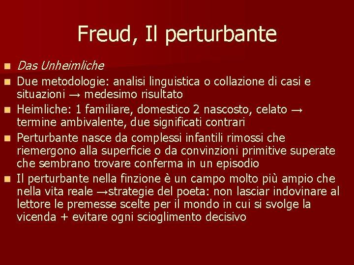 Freud, Il perturbante n Das Unheimliche n Due metodologie: analisi linguistica o collazione di