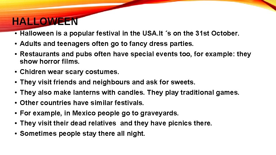 HALLOWEEN • Halloween is a popular festival in the USA. It ´s on the