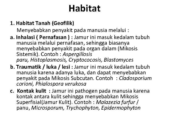 Habitat 1. Habitat Tanah (Geofilik) Menyebabkan penyakit pada manusia melalui : a. Inhalasi (