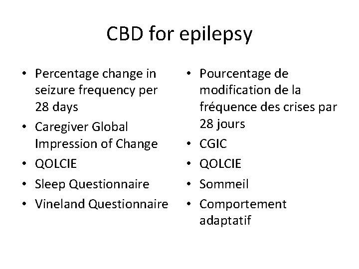 CBD for epilepsy • Percentage change in seizure frequency per 28 days • Caregiver