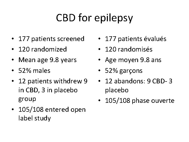 CBD for epilepsy 177 patients screened 120 randomized Mean age 9. 8 years 52%