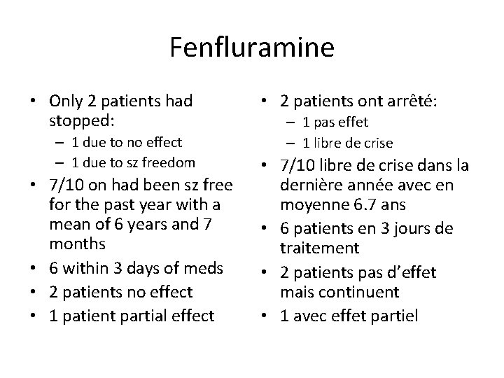 Fenfluramine • Only 2 patients had stopped: – 1 due to no effect –