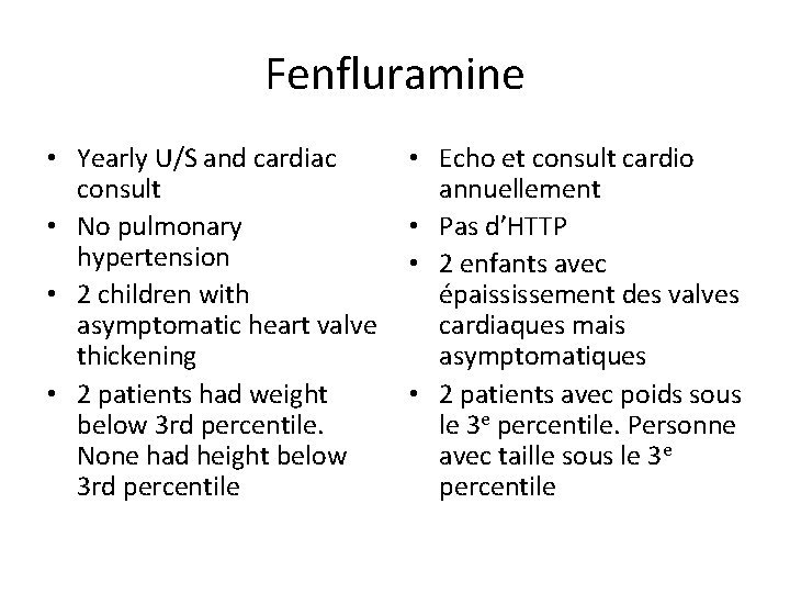 Fenfluramine • Yearly U/S and cardiac consult • No pulmonary hypertension • 2 children