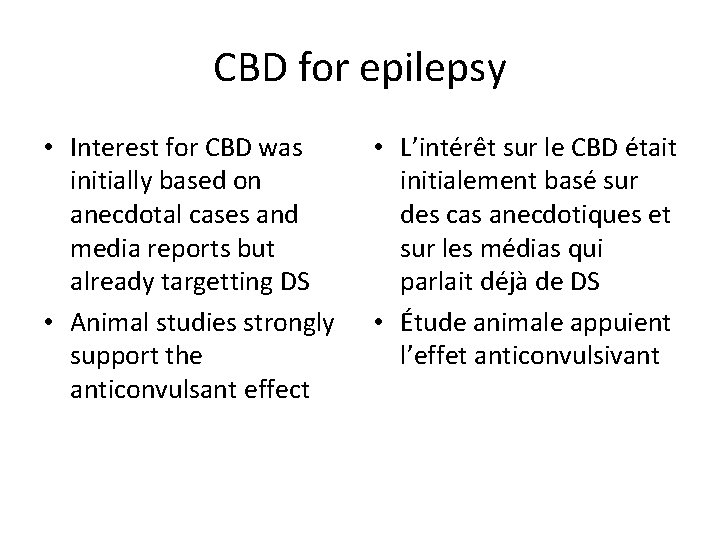 CBD for epilepsy • Interest for CBD was initially based on anecdotal cases and