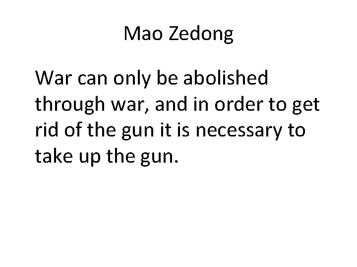 Mao Zedong War can only be abolished through war, and in order to get