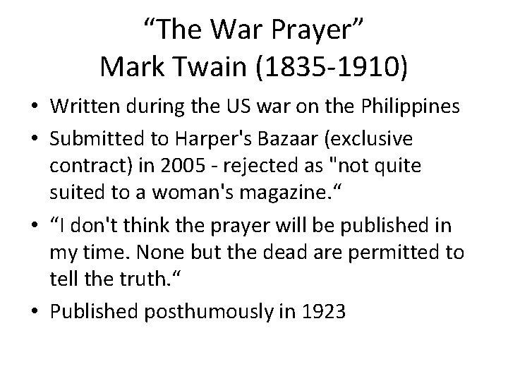 """The War Prayer"" Mark Twain (1835 -1910) • Written during the US war on"