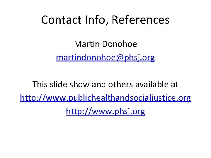 Contact Info, References Martin Donohoe martindonohoe@phsj. org This slide show and others available at