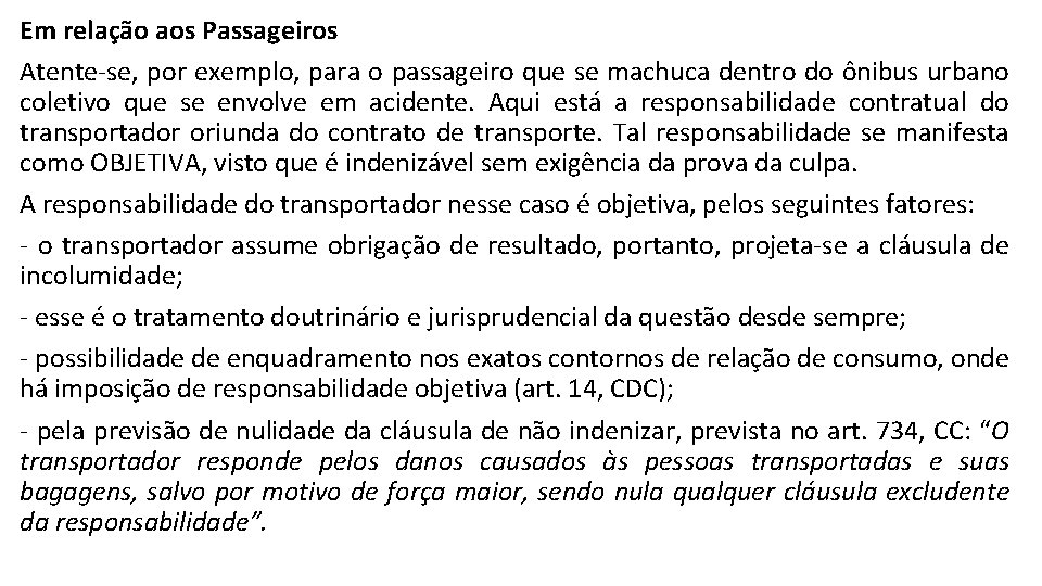 Em relação aos Passageiros Atente-se, por exemplo, para o passageiro que se machuca dentro