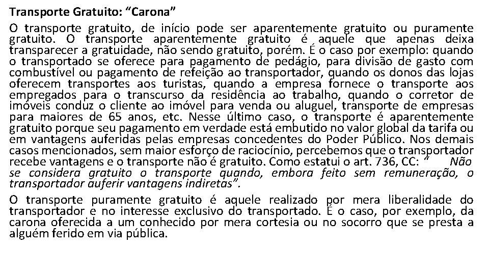 """Transporte Gratuito: """"Carona"""" O transporte gratuito, de início pode ser aparentemente gratuito ou puramente"""