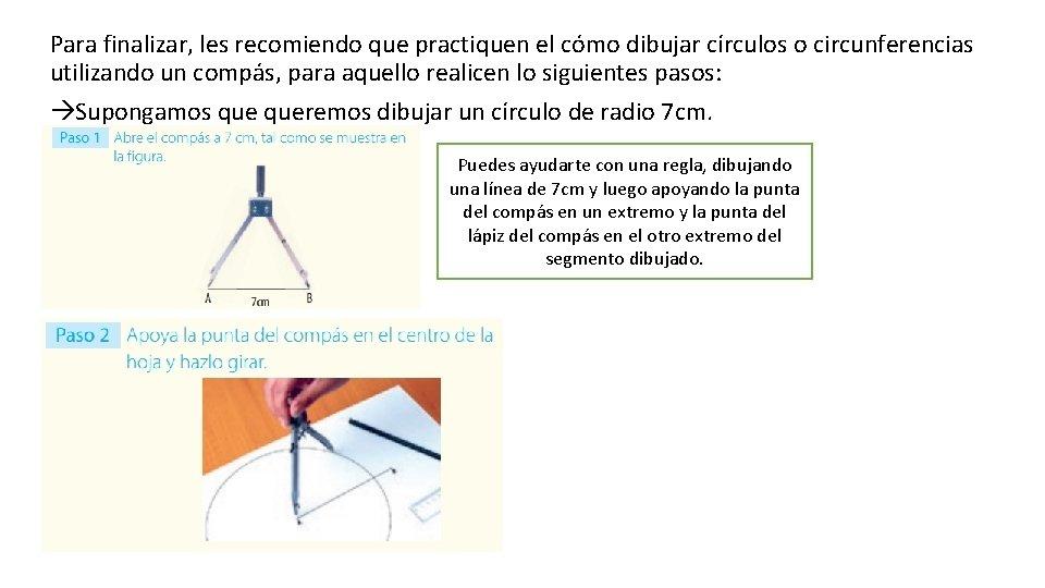 Para finalizar, les recomiendo que practiquen el cómo dibujar círculos o circunferencias utilizando un