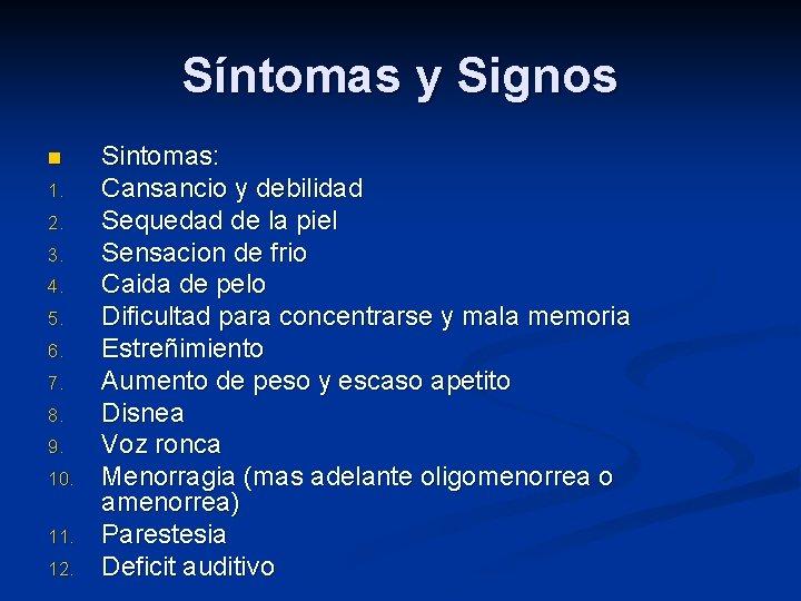 Síntomas y Signos n 1. 2. 3. 4. 5. 6. 7. 8. 9. 10.