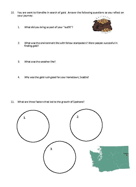 10. You are went to Klondike in search of gold. Answer the following questions