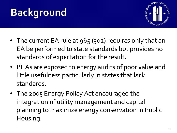 Background • The current EA rule at 965 (302) requires only that an EA