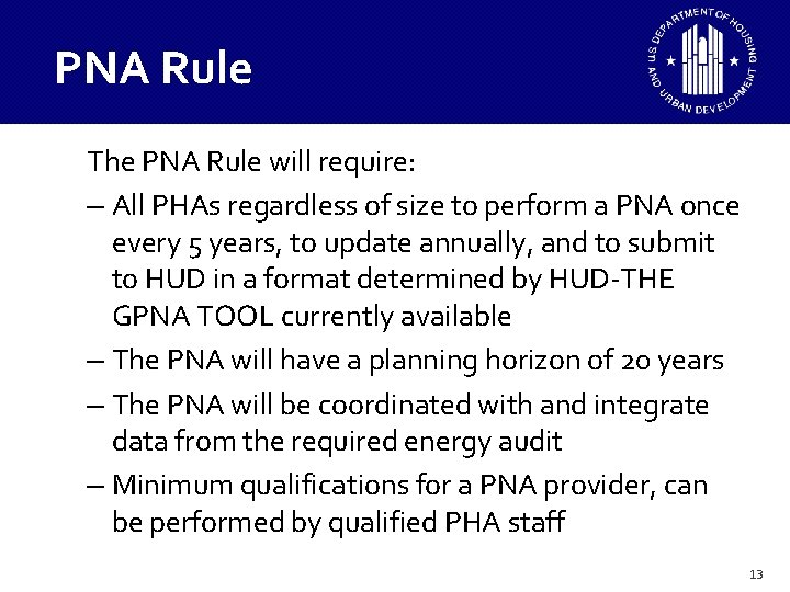 PNA Rule The PNA Rule will require: – All PHAs regardless of size to