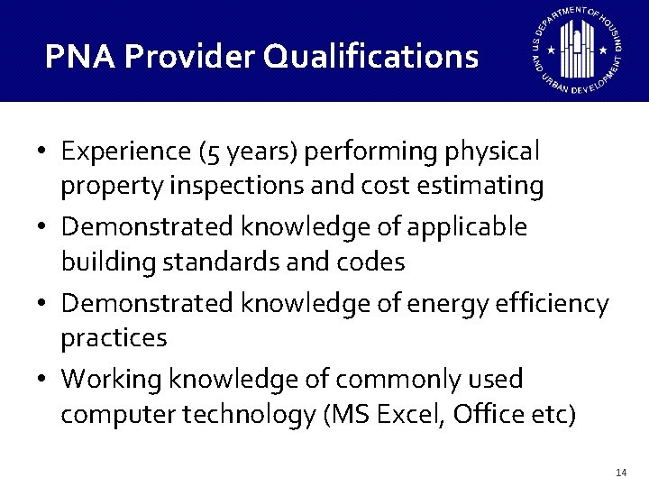 PNA Provider Qualifications • Experience (5 years) performing physical property inspections and cost estimating