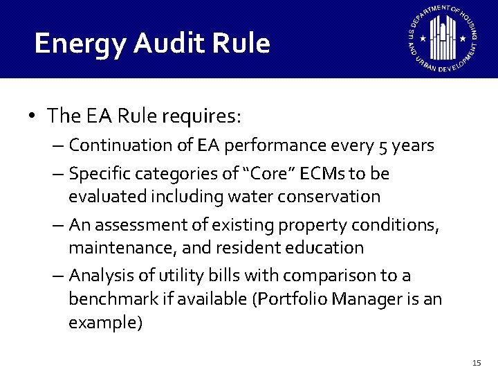 Energy Audit Rule • The EA Rule requires: – Continuation of EA performance every