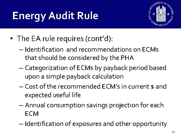 Energy Audit Rule • The EA rule requires (cont'd): – Identification and recommendations on