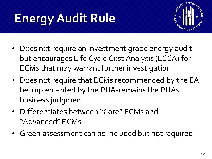 Energy Audit Rule • Does not require an investment grade energy audit but encourages