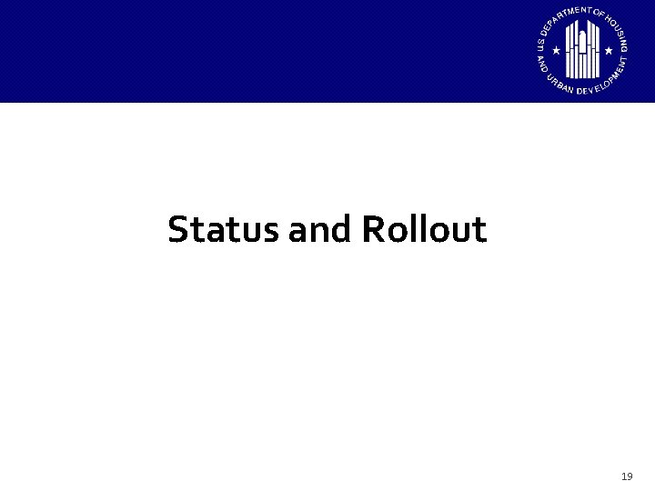 Status and Rollout 19