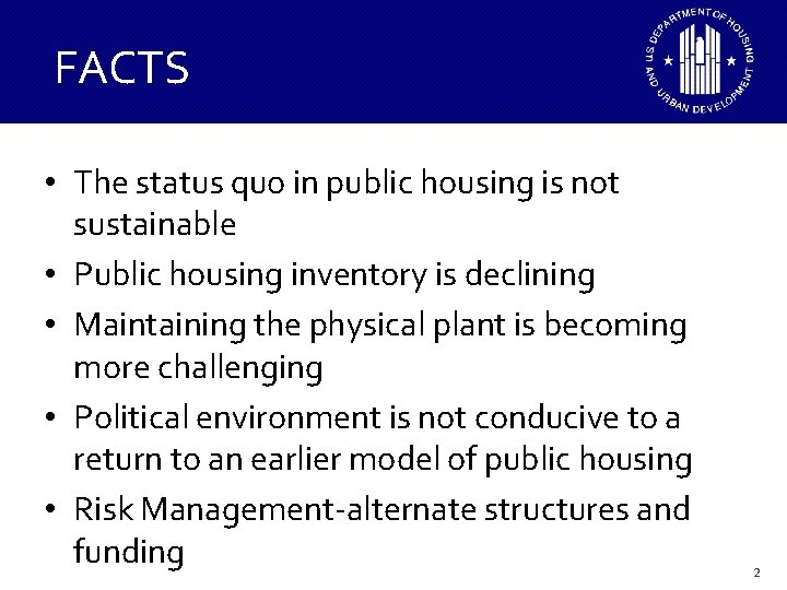 FACTS • The status quo in public housing is not sustainable • Public housing