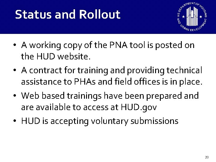 Status and Rollout • A working copy of the PNA tool is posted on
