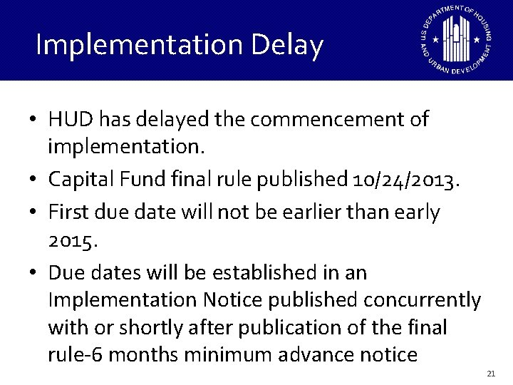 Implementation Delay • HUD has delayed the commencement of implementation. • Capital Fund final