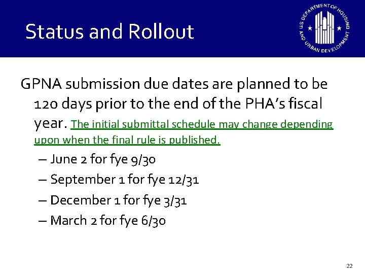 Status and Rollout GPNA submission due dates are planned to be 120 days prior