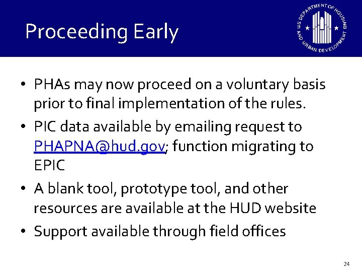 Proceeding Early • PHAs may now proceed on a voluntary basis prior to final