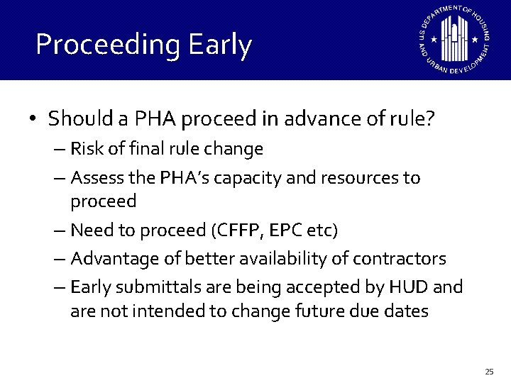 Proceeding Early • Should a PHA proceed in advance of rule? – Risk of