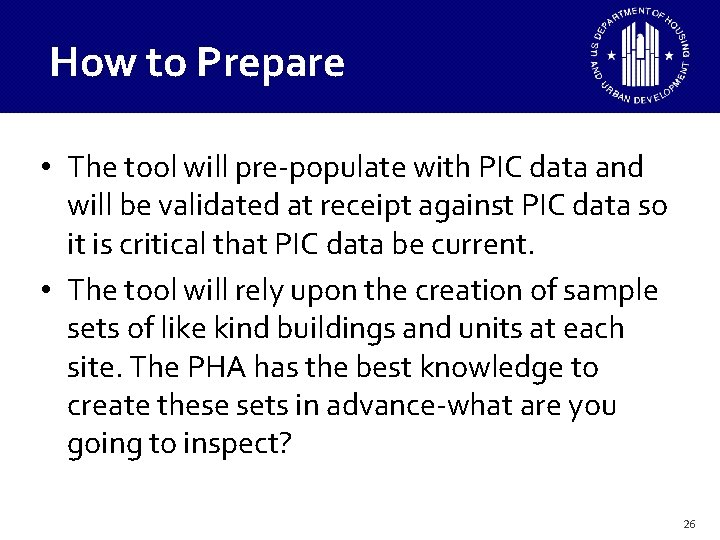 How to Prepare • The tool will pre-populate with PIC data and will be