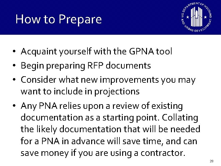 How to Prepare • Acquaint yourself with the GPNA tool • Begin preparing RFP
