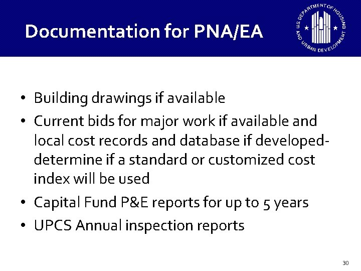 Documentation for PNA/EA • Building drawings if available • Current bids for major work