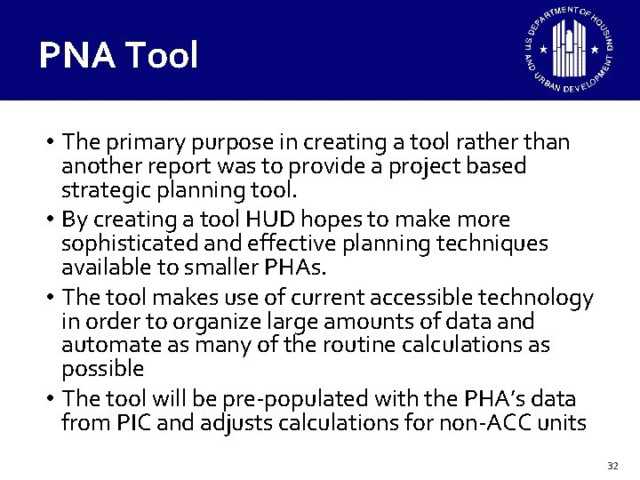 PNA Tool • The primary purpose in creating a tool rather than another report