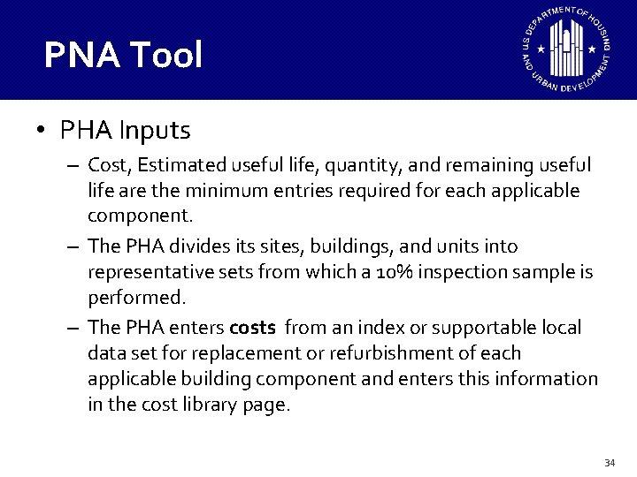 PNA Tool • PHA Inputs – Cost, Estimated useful life, quantity, and remaining useful