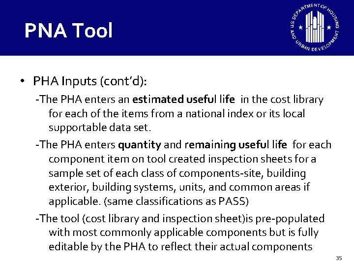 PNA Tool • PHA Inputs (cont'd): -The PHA enters an estimated useful life in