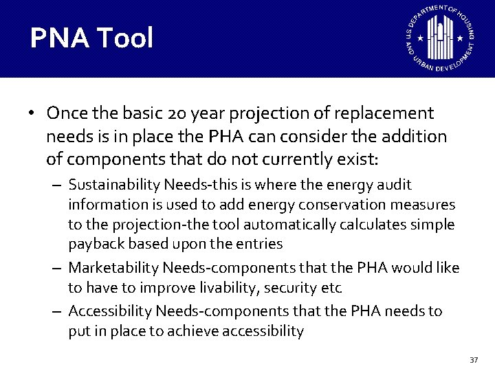 PNA Tool • Once the basic 20 year projection of replacement needs is in