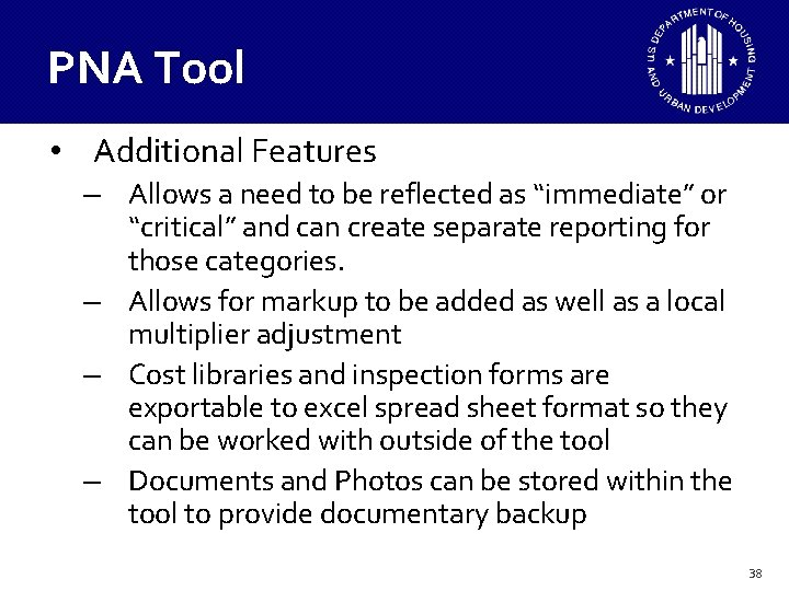 """PNA Tool • Additional Features – Allows a need to be reflected as """"immediate"""""""