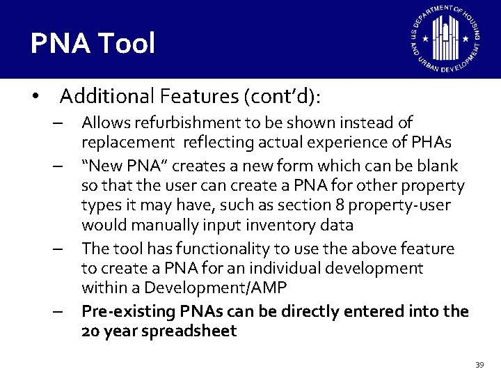 PNA Tool • Additional Features (cont'd): – Allows refurbishment to be shown instead of