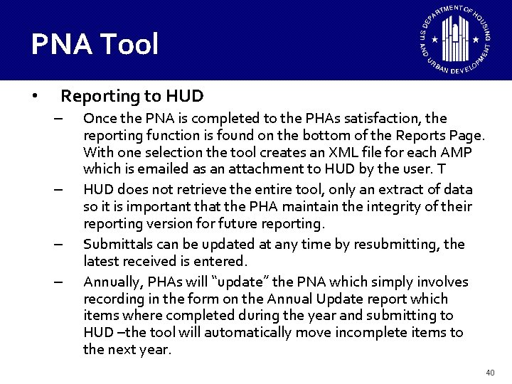 PNA Tool • Reporting to HUD – – Once the PNA is completed to