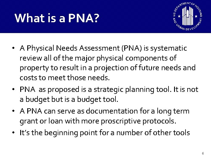 What is a PNA? • A Physical Needs Assessment (PNA) is systematic review all