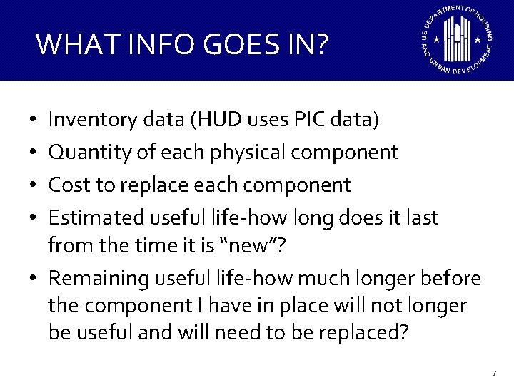 WHAT INFO GOES IN? Inventory data (HUD uses PIC data) Quantity of each physical