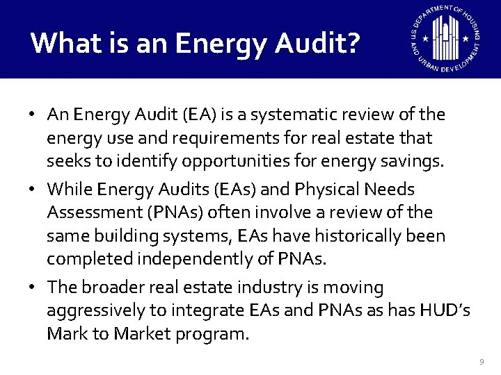 What is an Energy Audit? • An Energy Audit (EA) is a systematic review