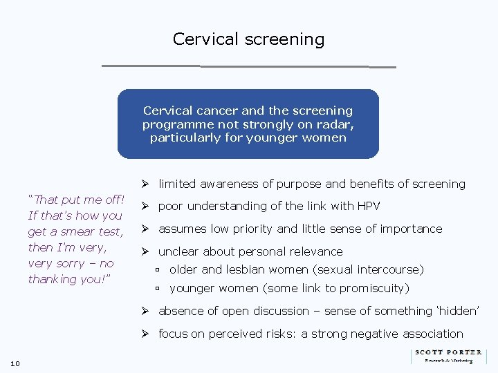 Cervical screening Cervical cancer and the screening programme not strongly on radar, particularly for