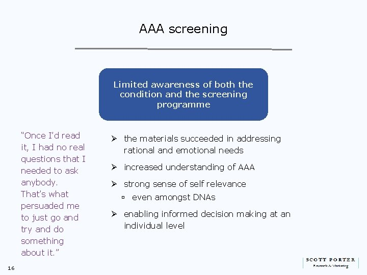 """AAA screening Limited awareness of both the condition and the screening programme """"Once I'd"""